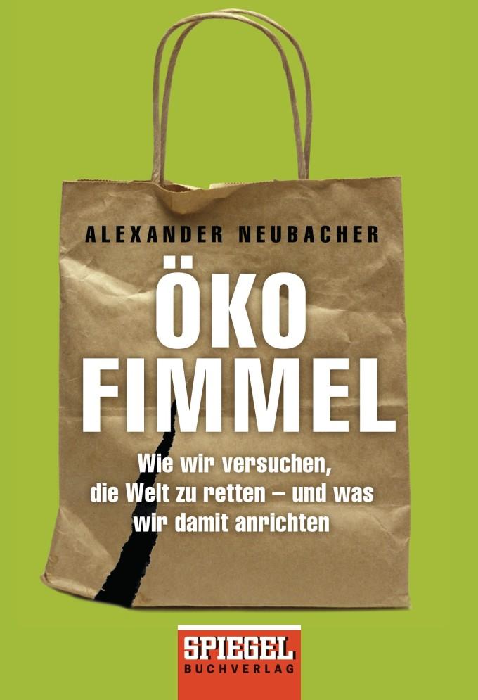 Oekofimmel von Alexander Neubacher